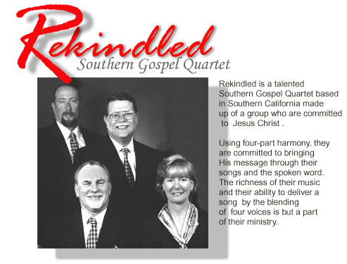 Welcome to the Rekindled Southern Gospel Quartet's home on the web.